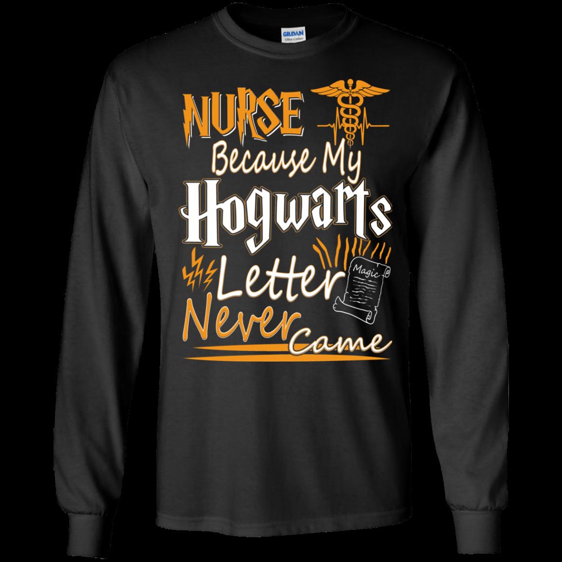 Nurse because my hogwarts letter never came t shirt for Hogwarts letter shirt