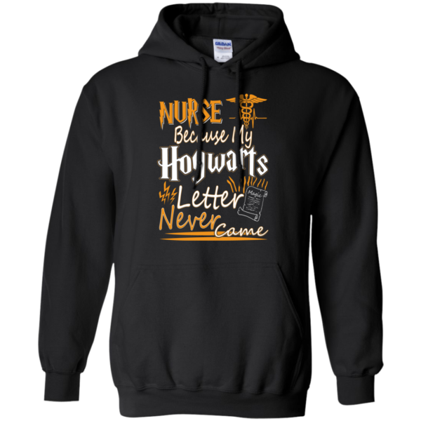 Nurse Because My Hogwarts Letter Never Came T-Shirt