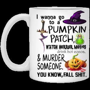 I wanna go to a pumpkin patch mugs