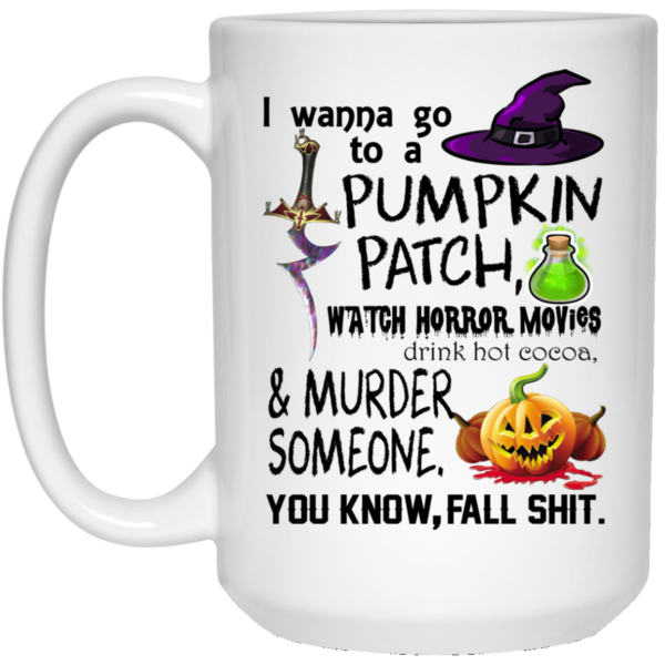 I wanna go to a pumpkin patch mugs
