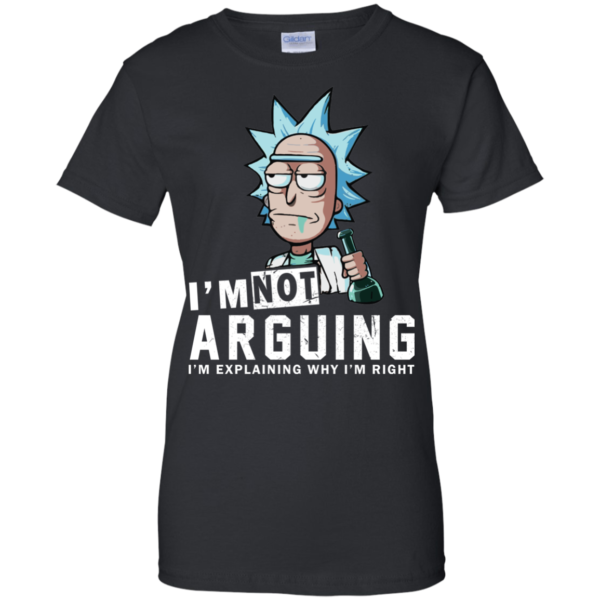 Rick And Morty – I Am Not Arguing I'm Explaining Why I'm Right T-shirt