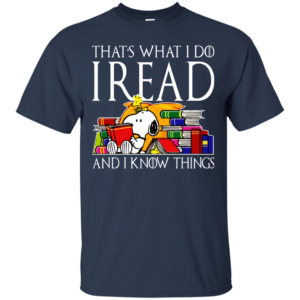 Snoopy – That's What I Do I Read And I Know Things T-shirt
