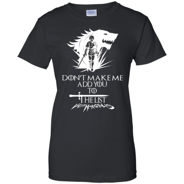 Don't make me add you to the list t-shirt