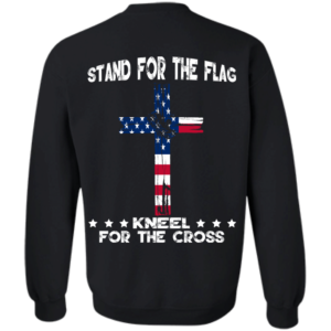 Stand For The Flag Kneel For The Cross T-Shirt – Back Design