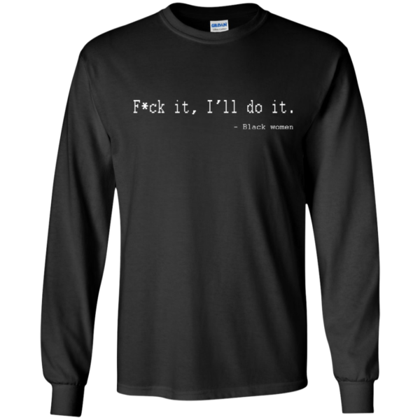 F-ck it, I'll do it – black women t-shirt