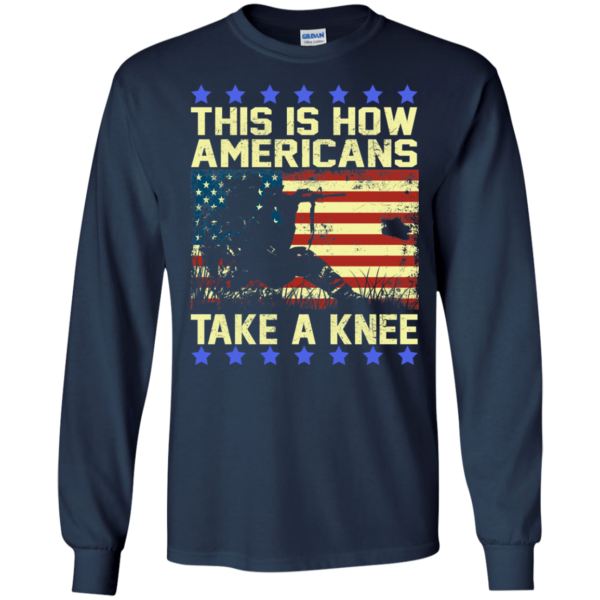 This is how americans take a knee t-shirt