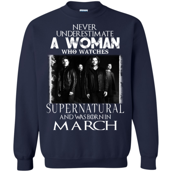 Never Underestimate A Woman Who Watches Supernatural And Was Born In March T-shirt
