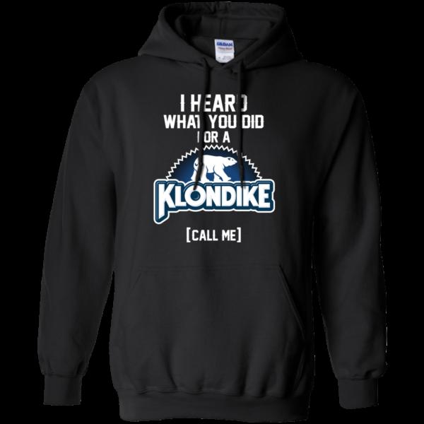 I Heard What You Did For A Klondike – Call Me T-Shirt