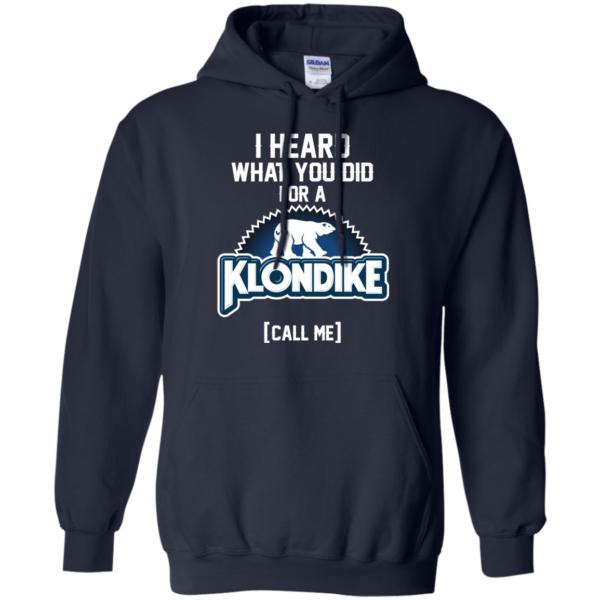 I Heard What You Did For A Klondike – Call Me T-Shirt