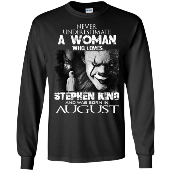 Never Underestimate A Woman Who Loves Stephen King And Was Born In August T-Shirt