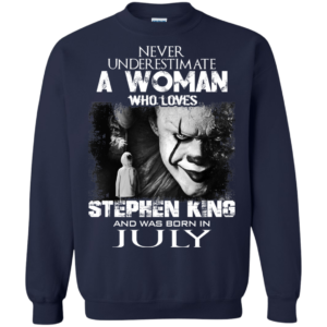 Never Underestimate A Woman Who Loves Stephen King And Was Born In July T-Shirt