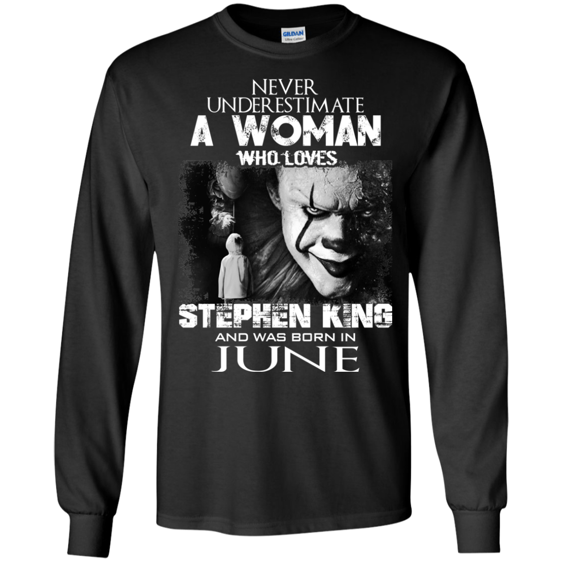 Never Underestimate A Woman Who Loves Stephen King And Was