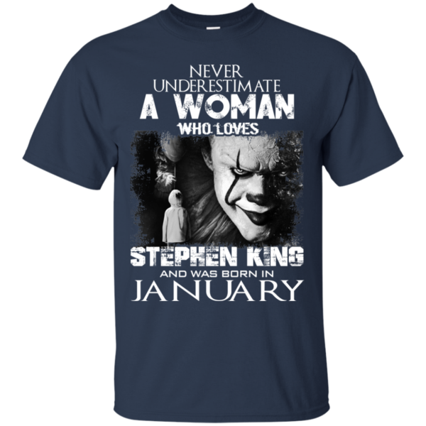 Never Underestimate A Woman Who Loves Stephen King And Was Born In January T-Shirt