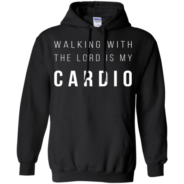 Walking With The Lord Is My Cardio Shirt, Hoodie