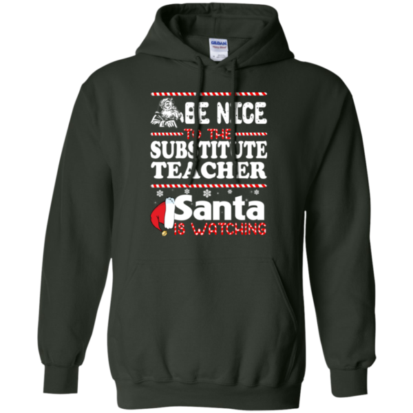 Be Nice To The Substitute Teacher Santa Is Watching Shirt, Sweatshirt