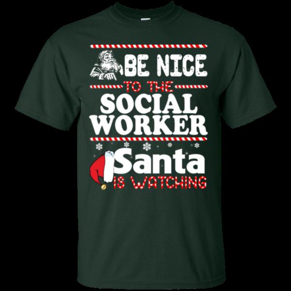 Be Nice To The Social Worker Santa Is Watching Shirt, Sweatshirt
