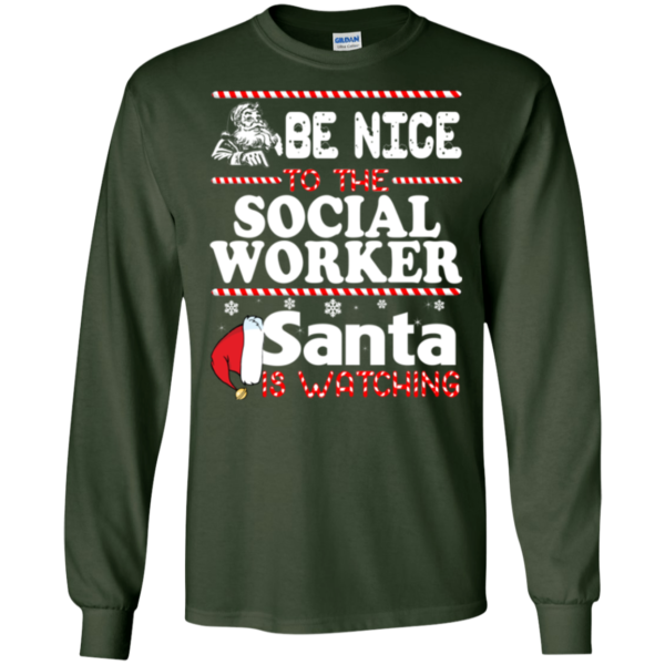 Be Nice To The Social Worker Santa Is Watching Shirt, Sweatshirt