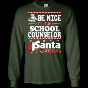 Be Nice To The School Counselor Santa Is Watching Shirt, Sweatshirt
