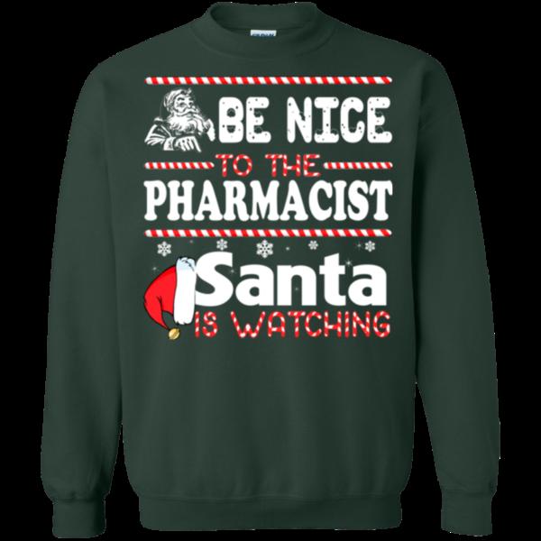 Be Nice To The Pharmacist Santa Is Watching Shirt, Sweatshirt