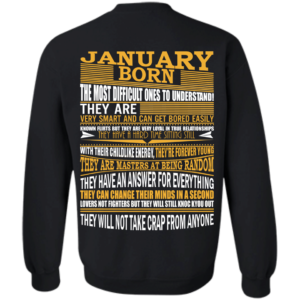 January Born – The Most Difficult Ones To Understand Shirt – Back Design
