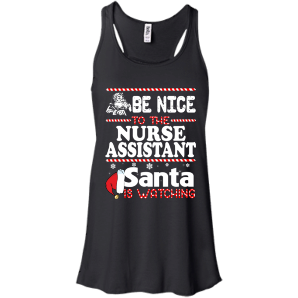 Be Nice To The Nurse Assistant Santa Is Watching Shirt, Sweatshirt