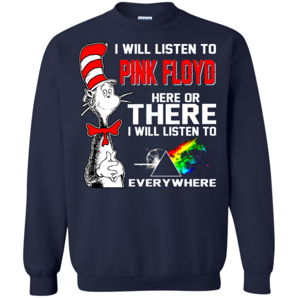 I Will Listen To Pink Floyd Here Or There T-Shirt