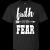 Faith Over Fear Shirt, Hoodie, Tank