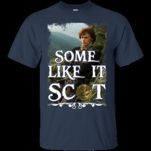 Outlander – Some Like It Scot Shirt, Hoodie, Tank