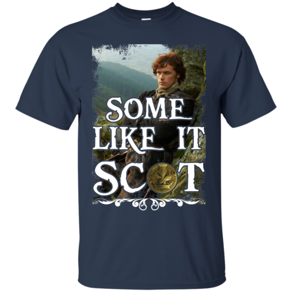 Outlander – Some Like It Scot Shirt, Hoodie, Tank