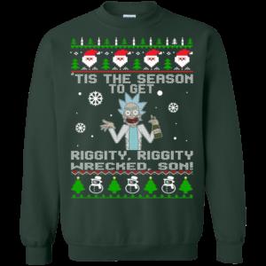 Rick & Morty: Tis the Season to Get Riggity Riggity Wrecked Son Sweatshirt