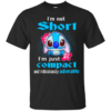 Stitch – I'm not short, i'm just compact and ridiculously adorable t-shirt