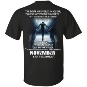 Devil Whispered – Never Underestimate A Woman Who Was Born In November T-shirt