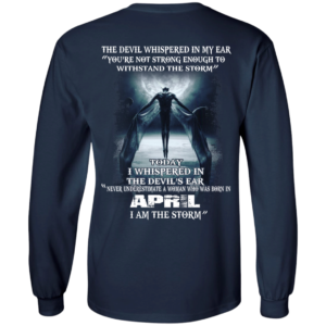 Devil Whispered – Never Underestimate A Woman Who Was Born In April T-shirt