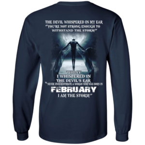 Devil Whispered – Never Underestimate A Woman Who Was Born In February T-shirt