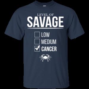 Level Of Savage Cancer Shirt, Hoodie, Tank