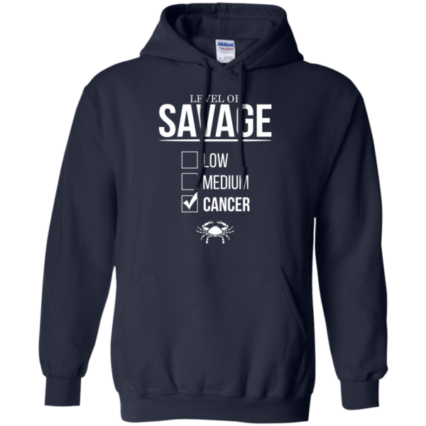 Level Of Savage Cancer Shirt, Hoodie, Tank
