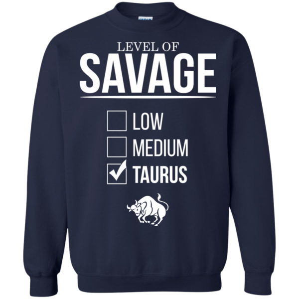 Level Of Savage Taurus Shirt, Hoodie, Tank