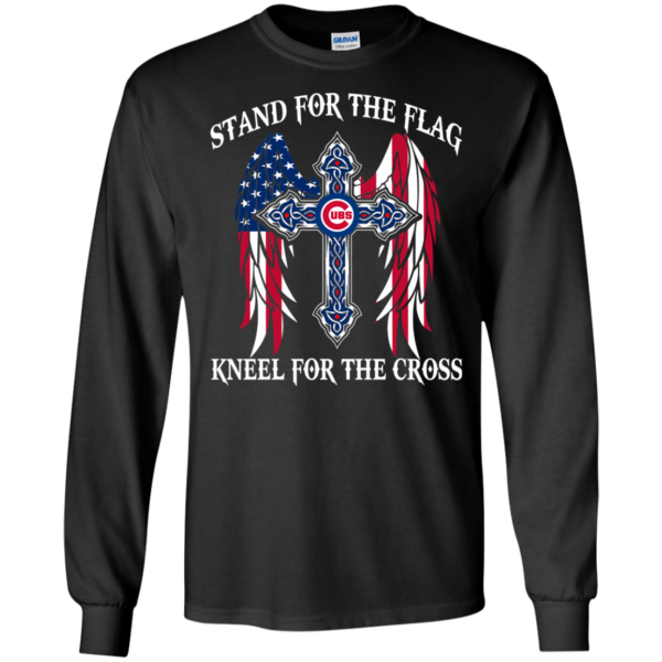 Chicago Cubs – Stand for the flag kneel for the cross shirt, sweatshirt