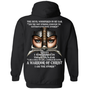 Devil Whispered – I Am A Child Of God, A Woman Of Faith – Warrior Of Christ Shirt – Back Design
