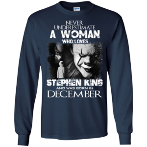Never Underestimate A Woman Who Loves Stephen King And Was Born In December T-Shirt