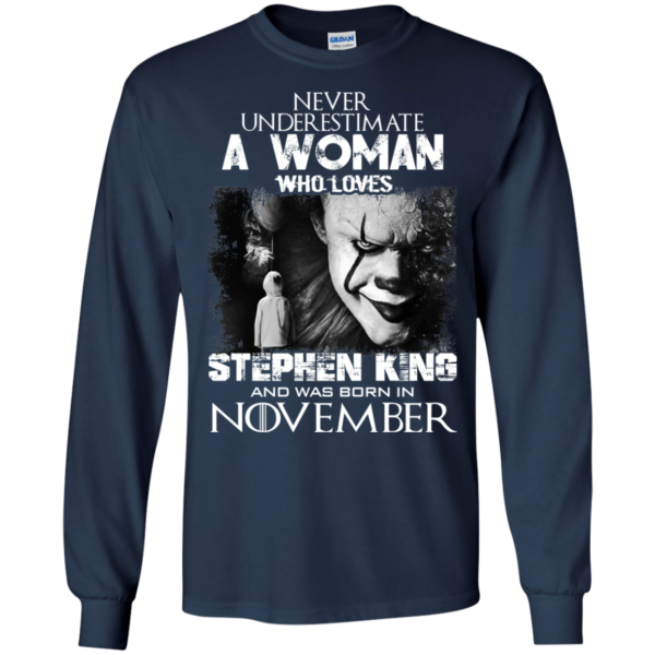 Never Underestimate A Woman Who Loves Stephen King And Was Born In November T-Shirt