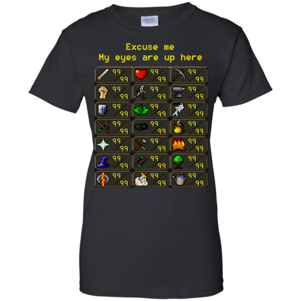 Runescape – Excuse me My Eyes Are Up Here Shirt, Hoodie, Tank
