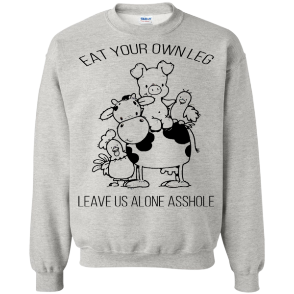 Eat Your Own Leg Leave Us Alone Asshole T-shirt