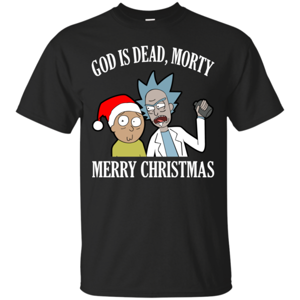 Rick And Morty – God Is Dead, Morty – Merry Christmas Shirt, Sweatshirt