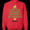 Buddy The Elf – I Just Like Teaching Christmas Sweater