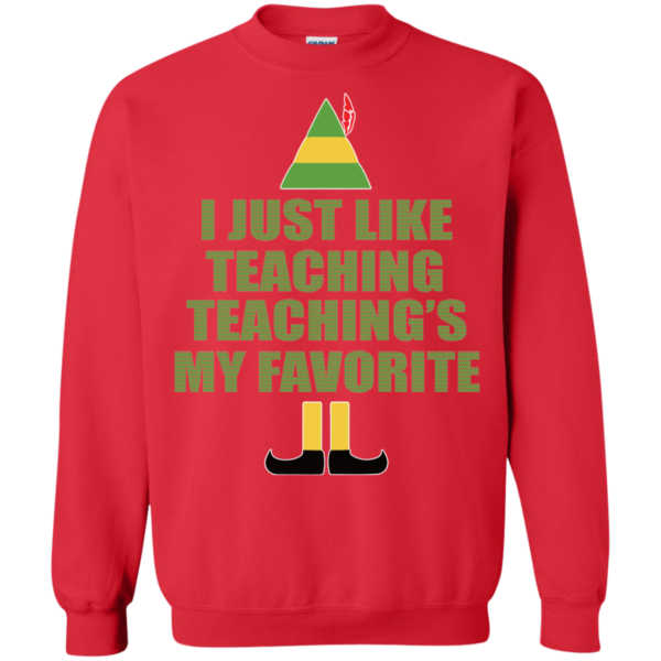 Buddy The Elf – I Just Like Teaching Christmas Sweater