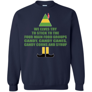 Buddy The Elf – We Elves Try To Stick To The Four Main Food Groups Christmas Sweater