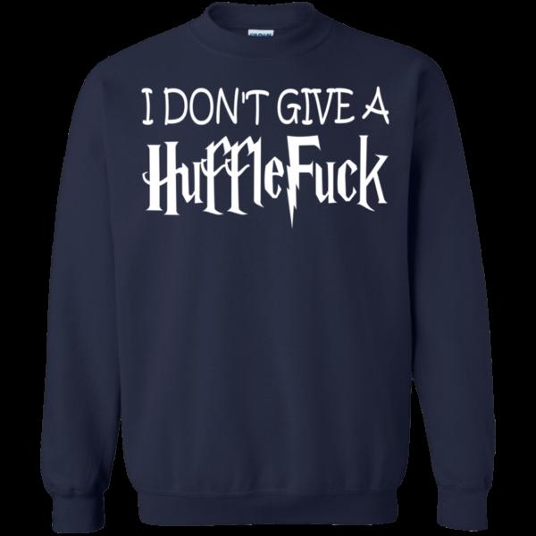I Don't Give A HuffleFuck Shirt, Hoodie, Tank