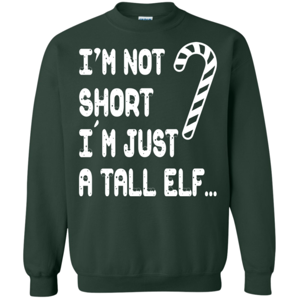 I'm Not Short I'm Just A Tall Elf Christmas Sweater