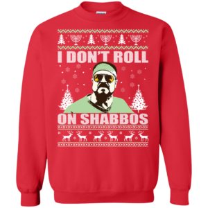 I Don't Roll on Shabbos Christmas Sweater